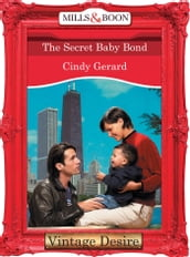 The Secret Baby Bond (Mills & Boon Desire) (Dynasties: The Connellys, Book 9)