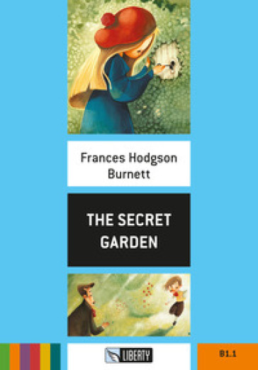 The Secret Garden. Livello B1.1. Con File audio per il download