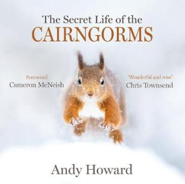 The Secret Life of the Cairngorms