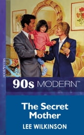 The Secret Mother (Mills & Boon Vintage 90s Modern)