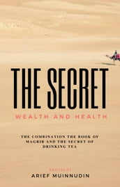 The Secret Wealth And Health