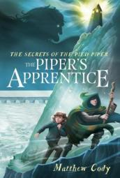 The Secrets of the Pied Piper 3: The Piper s Apprentice