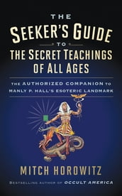 The Seeker s Guide to The Secret Teachings of All Ages