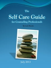 The Self Care Guide for Counseling Professionals
