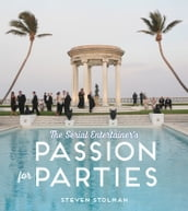 The Serial Entertainer s Passion for Parties