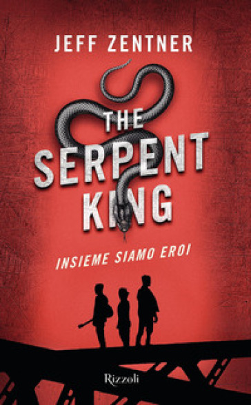 The Serpent King. Insieme siamo eroi
