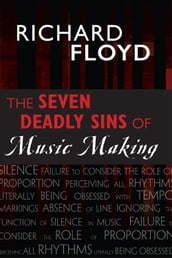 The Seven Deadly Sins of Music Making