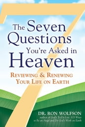 The Seven Questions You re Asked in Heaven