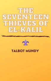 The Seventeen Thieves of El-Kalil