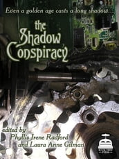 The Shadow Conspiracy: Tales Of The Steam Age Vol. 1