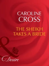 The Sheikh Takes A Bride (Mills & Boon Desire) (Dynasties: The Connellys, Book 3)