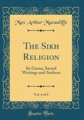 The Sikh Religion, Vol. 4 of 6