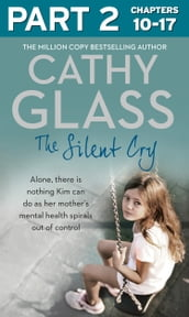 The Silent Cry: Part 2 of 3: There is little Kim can do as her mother s mental health spirals out of control