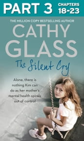 The Silent Cry: Part 3 of 3: There is little Kim can do as her mother s mental health spirals out of control