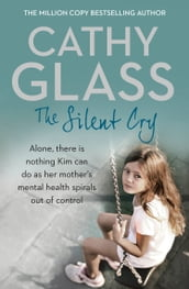 The Silent Cry: There is little Kim can do as her mother s mental health spirals out of control