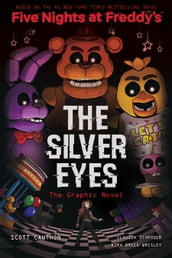 The Silver Eyes (Five Nights at Freddy s Graphic Novel #1)