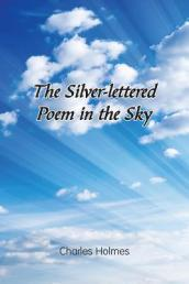 The Silver-Lettered Poem in the Sky