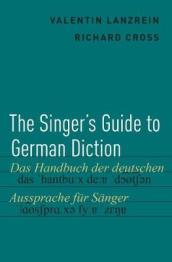 The Singer s Guide to German Diction