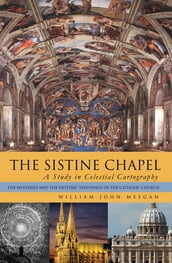 The Sistine Chapel: a Study in Celestial Cartography