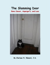 The Slamming Door: Bone Cancer, Asperger s, and Loss