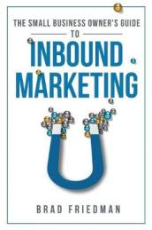 The Small Business Owner s Guide to Inbound Marketing