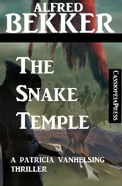 The Snake Temple: A Patricia Vanhelsing Thriller