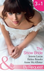 The Snow Bride: The Virgin s Choice / Snowbound Seduction / The Santorini Bride (Mills & Boon By Request)