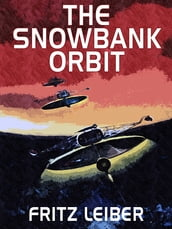 The Snowbank Orbit