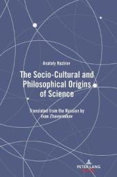 The Socio-Cultural and Philosophical Origins of Science