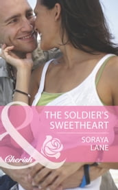 The Soldier s Sweetheart (Mills & Boon Cherish) (The Larkville Legacy, Book 7)