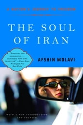 The Soul of Iran: A Nation s Struggle for Freedom