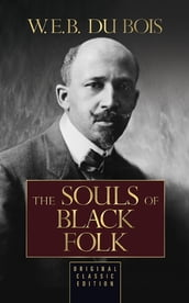 The Souls of Black Folk (Original Classic Edition)