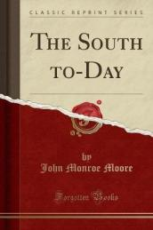 The South To-Day (Classic Reprint)
