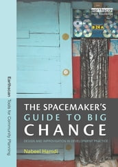 The Spacemaker s Guide to Big Change