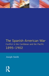 The Spanish-American War 1895-1902