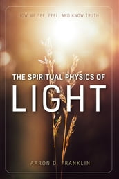 The Spiritual Physics of Light