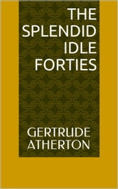The Splendid Idle Forties