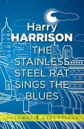 The Stainless Steel Rat Sings the Blues