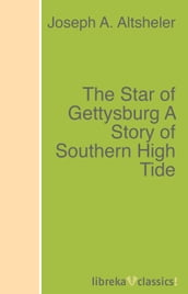 The Star of Gettysburg A Story of Southern High Tide