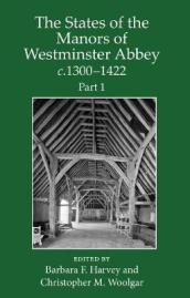 The States of the Manors of Westminster Abbey c.1300 to 1422 Part 1