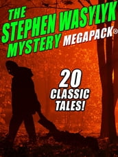 The Stephen Wasylyk Mystery MEGAPACK®