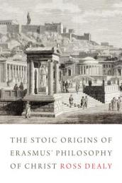 The Stoic Origins of Erasmus  Philosophy of Christ