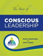 The Story of Conscious Leadership: Pocket Guide
