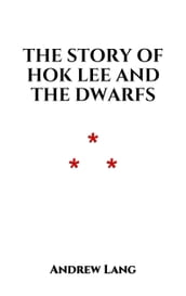 The Story of Hok Lee and the Dwarfs