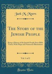 The Story of the Jewish People, Vol. 1 of 2