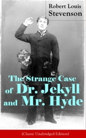 The Strange Case of Dr. Jekyll and Mr. Hyde (Classic Unabridged Edition)
