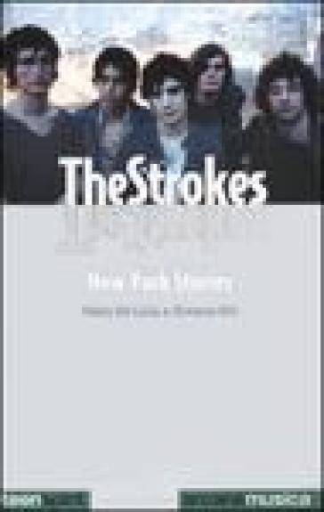 The Strokes. New York stories - Fabio De Luca |