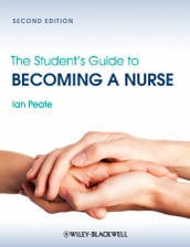 The Student s Guide to Becoming a Nurse