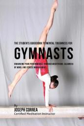 The Students Guidebook to Mental Toughness Training for Gymnasts