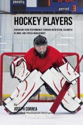 The Students Guidebook to Mental Toughness Training for Hockey Players